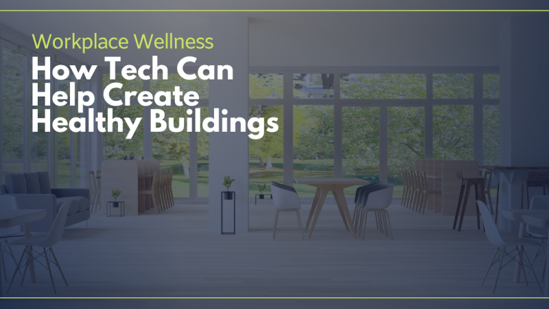 How Technology Can Help Create Healthy Buildings